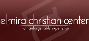 Elmira Christian Center | an unforgettable experience