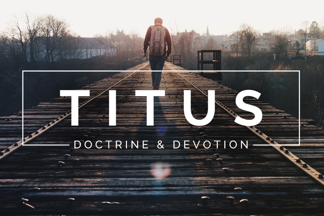 Titus: Doctrine and Devotion
