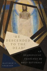 He Descended to the Dead by Matthew Emerson