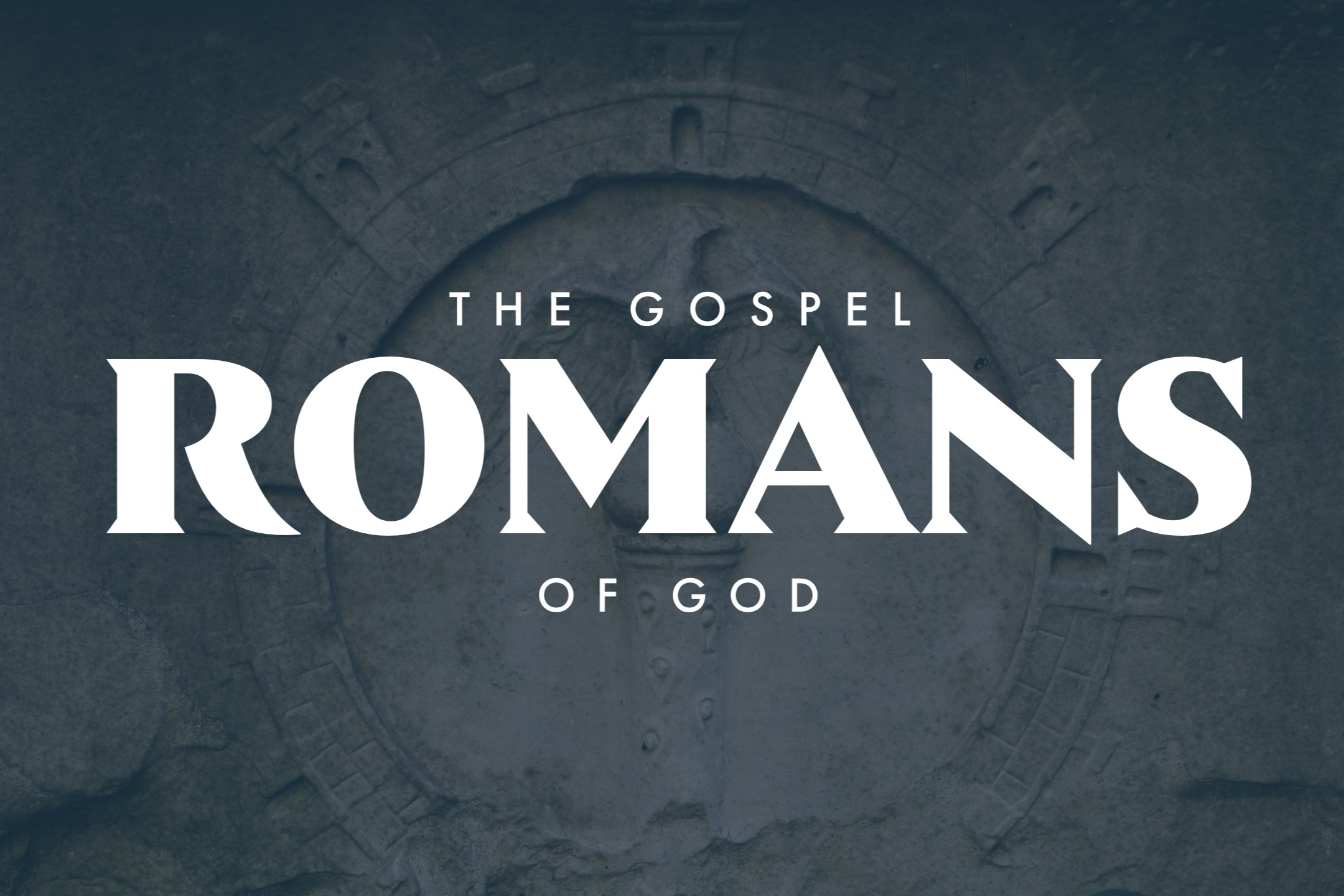 Romans the Gospel of God ECC Sermon series